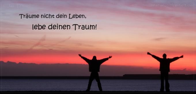 deutsche sprüche über das leben Träume nicht dein Leben, lebe deinen Traum! Foto Sprüche  deutsche sprüche über das leben